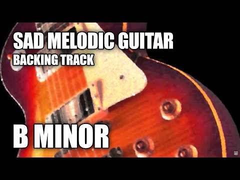 sad melodic guitar backing track in b minor d major youtube. Black Bedroom Furniture Sets. Home Design Ideas