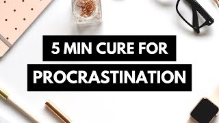 How to Stop Procrastinating (5 Minute Method - The Procrastination Cure)