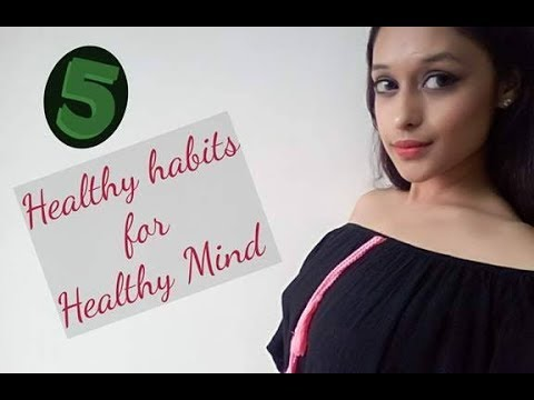 5 Healthy habits to adopt in life for a Healthy Mind - YouTube