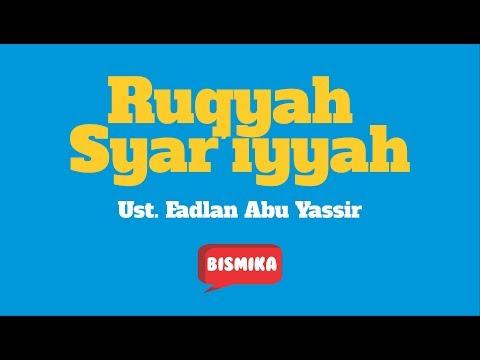 ruqyah-syar'iyyah---ust-fadlan-abu-yassir-[ruqyah-pelet,-guna-guna,-sihir,-gangguan-jin]