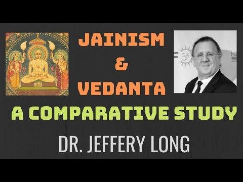 Jainism and Vedanta: A Comparative Study   Dr. Jeffery D. Long
