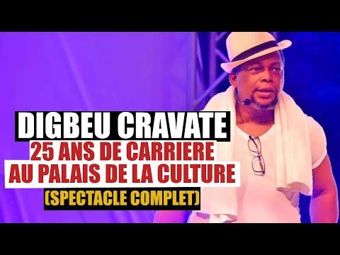 DIGBEU CRAVATE 25 ANS DE CARRIERE AU PALAIS DE LA CULTURE (SPECTACLE COMPLET)