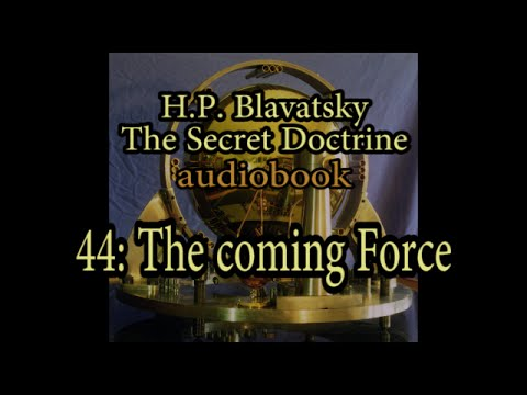 44: The Coming Force (Secret Doctrine)