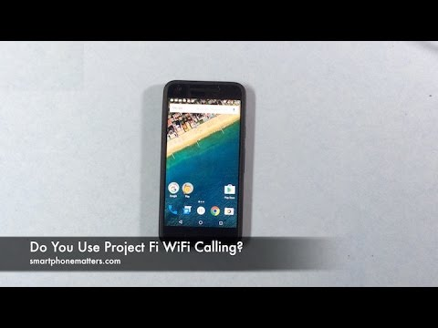 Do You Use Project Fi WiFi Calling?