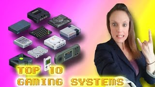 My Top 10 Gaming Systems