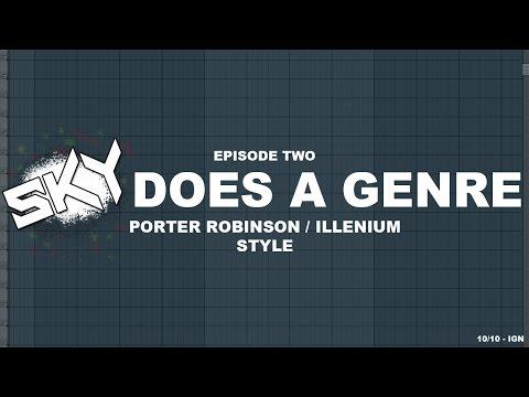 How To Music 2: Porter Robinson/Illenium Style