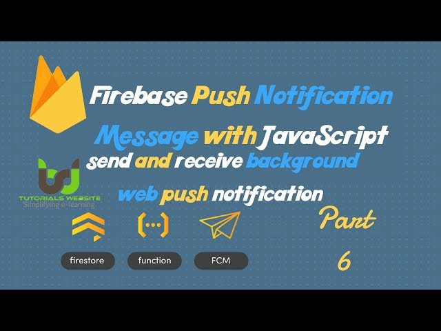 Send and receive background web push notification using FCM   Part-6