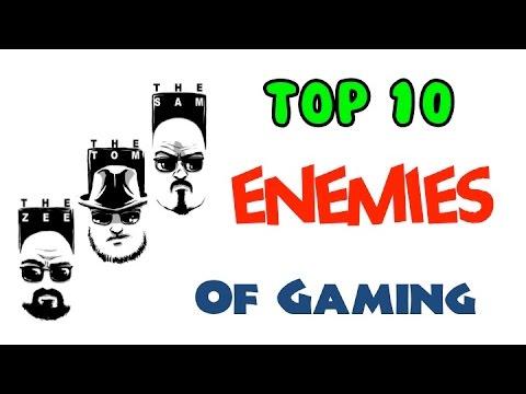 Top 10 Enemies of Gaming