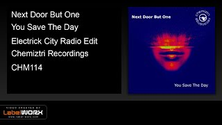 Next Door But One - You Save The Day (Electrick City Radio Edit)