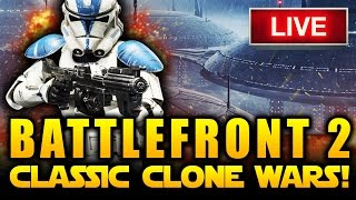 Star Wars Battlefront 2 (Classic) -  Clone Wars LIVE GAMEPLAY!  Celebrating Clone Wars!