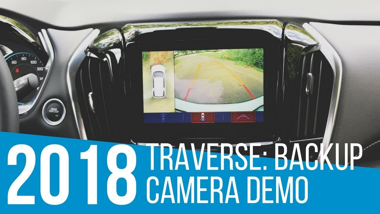 2018 Chevy Equinox >> 2018 Chevrolet Traverse: Backup Camera Demo - YouTube