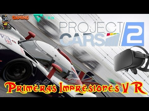 PROJECT CARS 2 VR - OCULUS RIFT - PRIMERAS IMPRESIONES -ANALISIS - HD ESPAÑOL