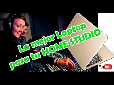 La mejor Laptop para tu HOME STUDIO