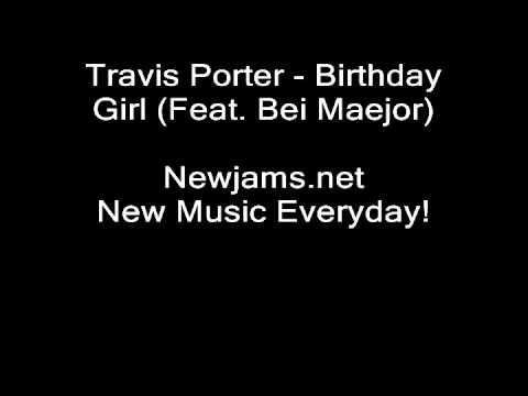 Travis Porter - Birthday Girl (Feat. Bei Maejor)