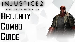 Injustice 2: Hellboy Combo Guide