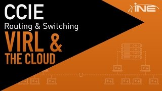 Using INE, VIRL, & the Cloud for Large Scale CCIE Preparation