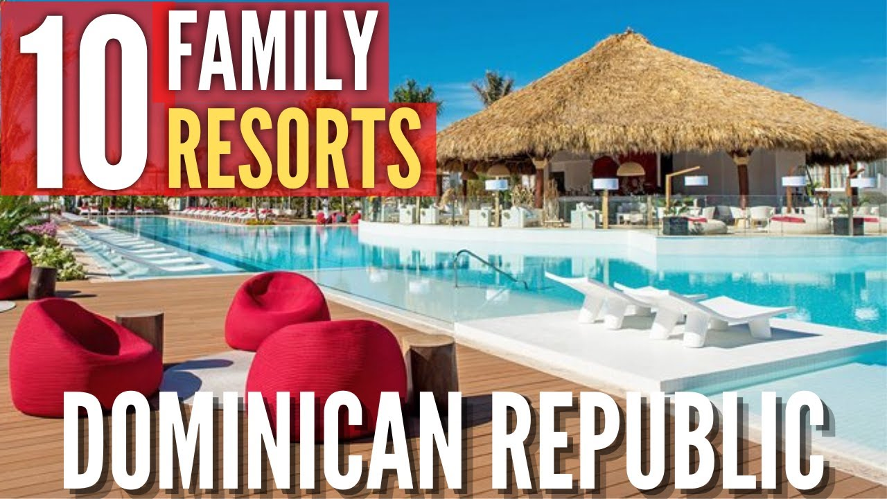 Top 10 Best Family Hotels & Resorts in Dominican Republic | Kid-Friendly Hotels