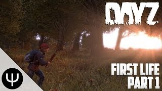 DayZ Standalone — First Life — Part 1 — Wrench Wielding Maniac!