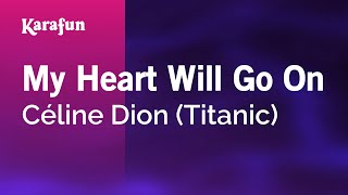 Video Karaoke My Heart Will Go On - Céline Dion * download MP3, 3GP, MP4, WEBM, AVI, FLV Februari 2018