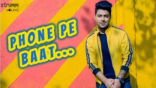 Phone Pe Baat - Siddharth Slathia (Official Music Video)