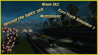 ????ETS 2 Beyond the Baltic Sea DLC Expert w Trasie  ! GIVEAWAY ! - Na żywo