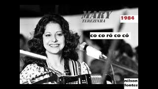 CO CO RÓ CO CÓ - MARY TEREZINHA (GRANDE 1984)