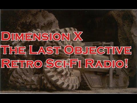 Dimension X The Last Objective Radio Show