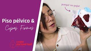 Hablemos del piso pélvico /Firmeza de la copa menstrual / Copa Menstrual México