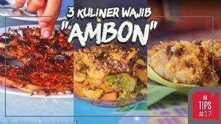 Jurnal Indonesia Kaya: 3 Kuliner Kota Ambon yang Wajib Dicoba