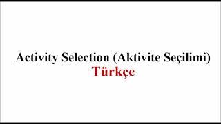 Activity Selection - (Aktivite Seçilimi)
