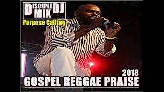 GOSPEL REGGAE PRAISE 2018 DISCIPLEDJ CHRISTIAN REGGAE 16 MIX Barbados DJ