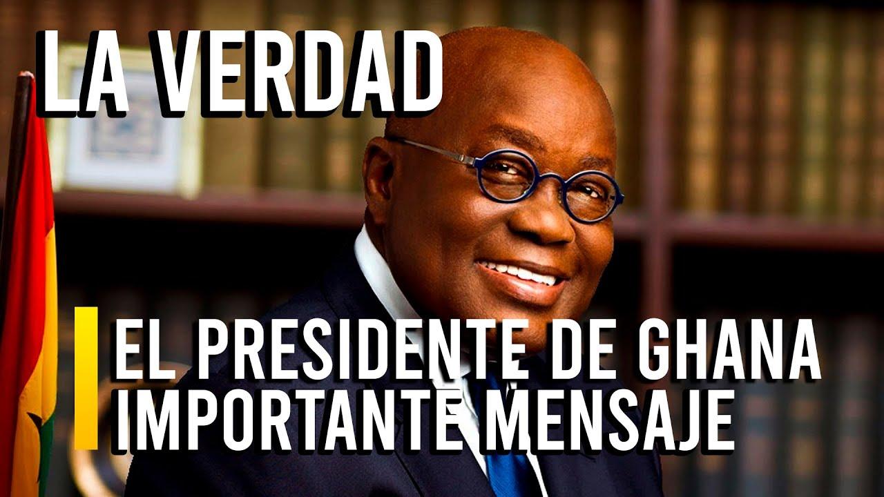 LA VERDAD DEL VÍDEO DEL PRESIDENTE DE GHANA