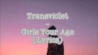 Transviolet - Girls Your Age (Lyrics)