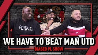 We Have To Beat Utd Now! | Biased Premier League Show Ft Troopz & Flex (United Stand)
