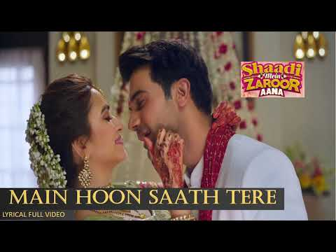 Main Hoon Saath Tere | Shaadi Mein Zaroor Aana | Rajkumar Rao & Kirti Kharbanda | Arijit Singh.