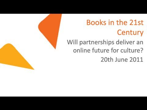 Books in the 21st Century: Will partnerships deliver an online future for culture? | 20.06.2011