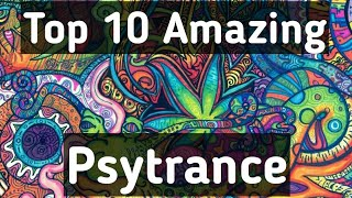 Top 10 Amazing Psy-trance Songs!
