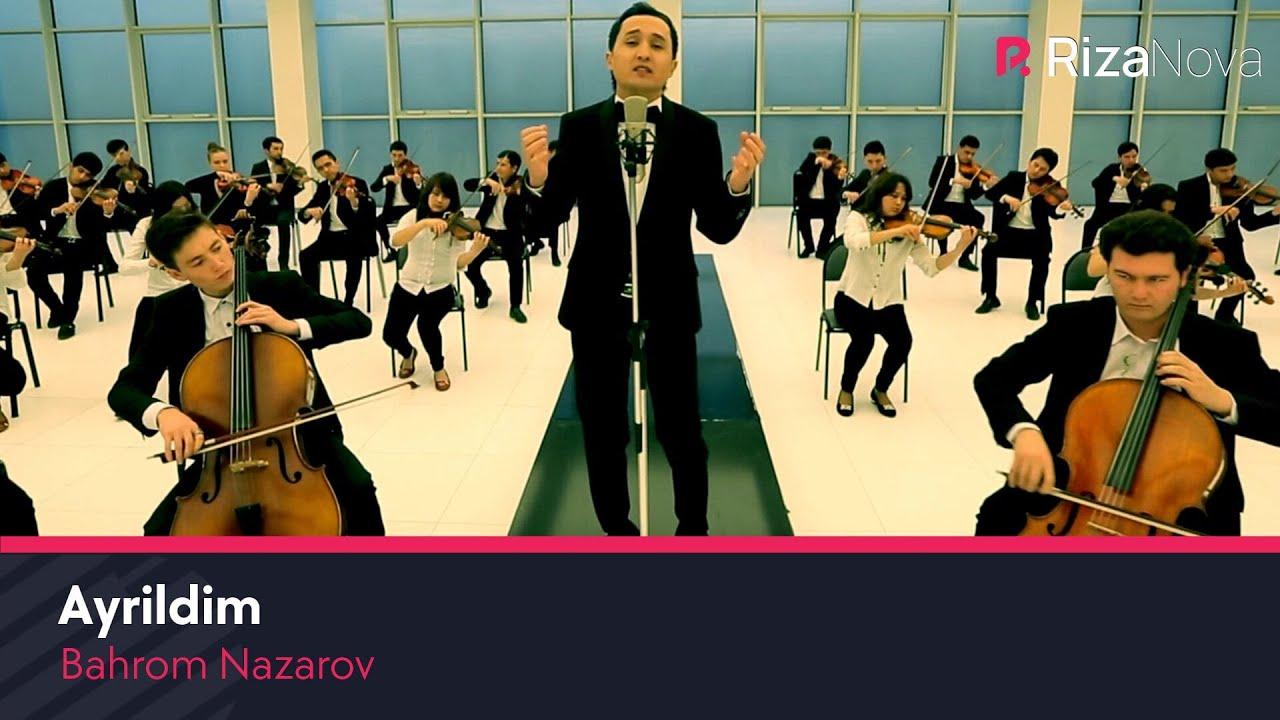BAHROM NAZAROV AYRILDIM 2 MP3 СКАЧАТЬ БЕСПЛАТНО