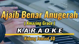 Ajaib Benar Anugerah - Amazing Grace Karaoke Rohani