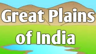 Great plains of India || The great plains of Northern India