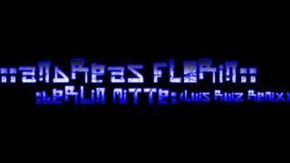 Andreas Florin - Berlin Mitte (Luis Ruiz Remix)