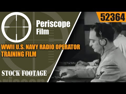 "WWII U.S. NAVY RADIO OPERATOR TRAINING FILM  ""THE RADIOMAN FIGHTS"" 52364"