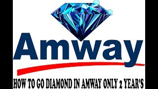 HOW TO GO DIAMOND IN AMWAY ONLY 2 YEAR'S | 7 TIPS & TRICKS(, 2017-07-17T13:39:35.000Z)