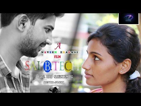 Sai B.Tech    New Telugu Short Film 2015    Directed By Naveen Eragani