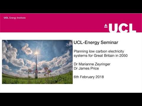 UCL-Energy Seminar - Planning low carbon electricity systems for Great Britain in 2050
