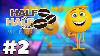 Emoji Movie Discussion/ Critic Circle Jerk - Half & Half Podcast Ep 2 (Feat Bedhead Bernie) 💩💩💩