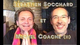 Sébastien Socchard et Michel Coache: Atelier du 29/4/18 À voir absolument