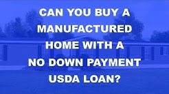 Can you buy a Manufactured Home with a No Down Payment USDA loan?