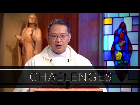 Challenges | Homily: Father John Luong