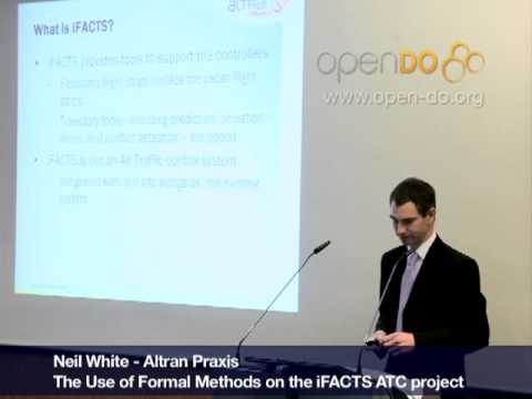 The Use of Formal Methods on the iFACTS ATCl project pt1 (Neil White)